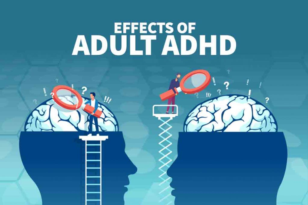 Effects of adult ADHD